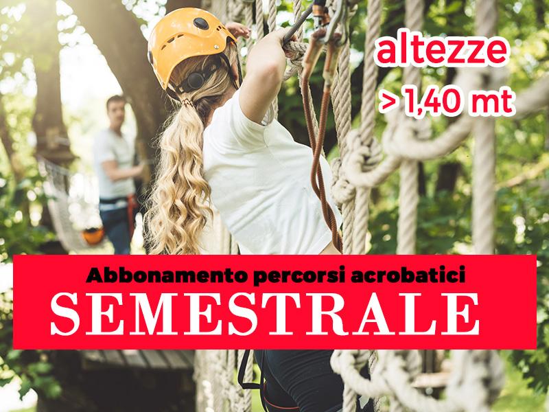 Abbonamento semestrale Percorsi Avventura altezze oltre 1.40 mt